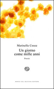 Libro Un giorno come mille anni Marinella Cossu