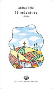 Foto Cover di Il redentore, Libro di Andrea Boldi, edito da Del Bucchia