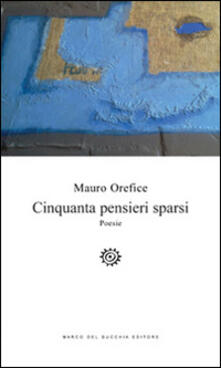 Cinquanta pensieri sparsi - Mauro Orefice - copertina