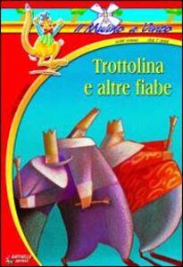 Foto Cover di Trottolina e altre fiabe, Libro di Luigi Capuana, edito da Raffaello