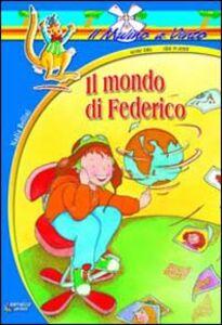 Libro Il mondo di Federico Nadia Bellini