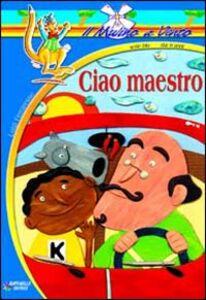 Libro Ciao maestro Luigi Ferraresso