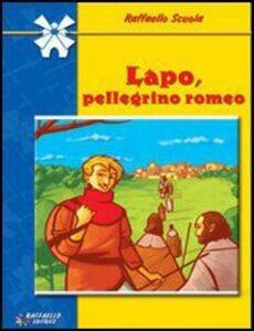 Foto Cover di Lapo, pellegrino romeo, Libro di Nadia Vittori, edito da Raffaello