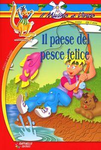 Foto Cover di Il paese del pesce felice, Libro di  edito da Raffaello