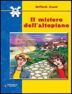 Libro Il mistero dell'altopiano Annarita Verzola , Elena Frontaloni