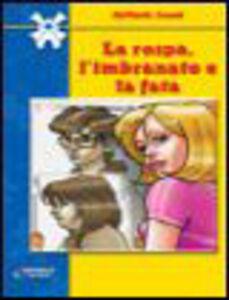 Libro La rospa, l'imbranato e la fata Loredana Frescura