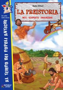 Libro La preistoria: miti, scoperte, invenzioni Nadia Vittori