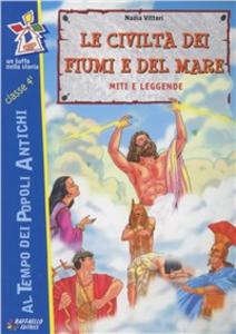 Libro Le civiltà dei fiumi e del mare Nadia Vittori
