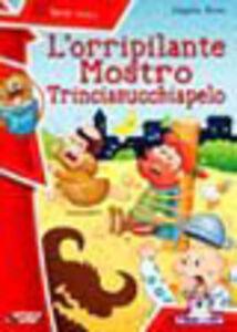 Foto Cover di L' orripilante mostro trinciasucchiapelo, Libro di  edito da Raffaello