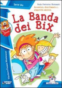 Libro La banda dei Bix Paola Ferrarini Montanari