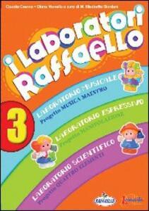 I laboratori Raffaello. Guida per l'insegnante. Per la Scuola materna. Con CD Audio. Vol. 3