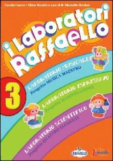 Lpgcsostenible.es I laboratori Raffaello. Guida per l'insegnante. Per la Scuola materna. Con CD Audio. Vol. 3 Image