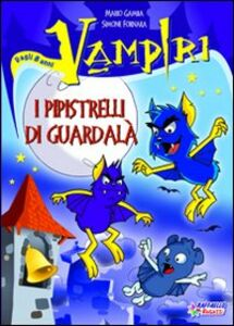 Libro I pipistrelli di Guardalà. Vampiri Simone Fornara , Mario Gamba