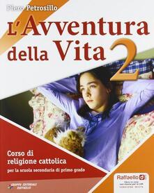 L avventura della vita. Con espansione online. Per la Scuola media. Con CD-ROM. Vol. 2.pdf