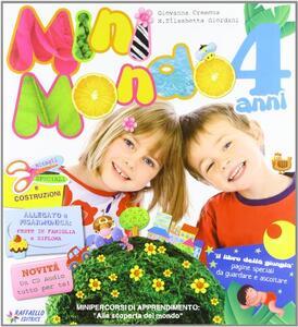 Minimondo. 4 anni. Per la Scuola materna. Con CD Audio