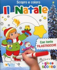Il Il Natale. Scopro e coloro - Ambrosini Ilaria - wuz.it