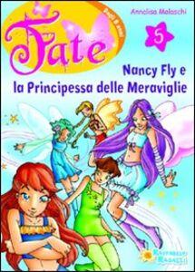 Foto Cover di Nancy Fly e la principessa meraviglie. Vol. 5, Libro di Annalisa Molaschi, edito da Raffaello