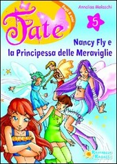 Nancy Fly e la principessa meraviglie. Vol. 5