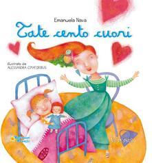 Tate cento cuori - Emanuela Nava,Alessandra Cimatoribus - copertina