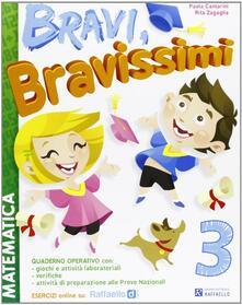 Ristorantezintonio.it Bravi, bravissimi. Matematica. Con materiali per il docente. Per la Scuola elementare. Vol. 3 Image