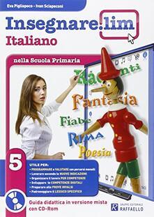 Osteriacasadimare.it Insegnare Lim. Italiano. Guida didattica. Per la 5ª classe elementare Image