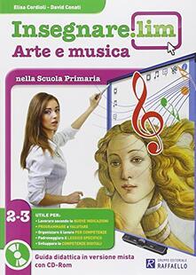 Radiospeed.it Insegnare Lim. Arte e musica. Guida didattica. Per la 2ª e 3ª classe elementare Image