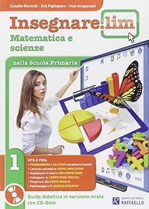 Insegnare Lim. Matematica e scienze. Per la 1ª classe elementare