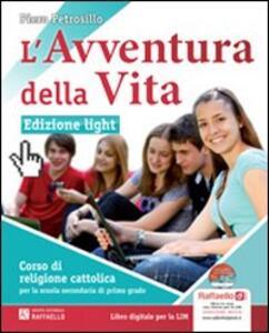 L' avventura della vita. Ediz. leggera. Con espansione online. Per la Scuola media. Con CD-ROM