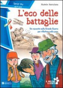 Foto Cover di L' eco delle battaglie, Libro di Michele Santuliana, edito da Raffaello