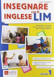 Mercatinidinataletorino.it Insegnare l'inglese con la LIM. Vol. 1 Image
