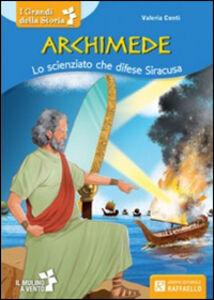 Libro Archimede. Lo scienziato che difese Siracusa Valeria Conti