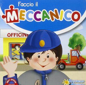 Foto Cover di Faccio il meccanico. Libro puzzle, Libro di  edito da Raffaello