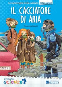 Libro Il cacciatore di aria Francesca Capelli