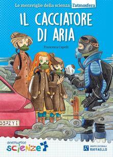 Il cacciatore di aria - Francesca Capelli - copertina