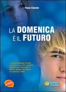 Libro La domenica è futuro Paola Valente
