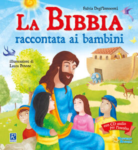 La Bibbia raccontata ai bambini. Con CD-Audio