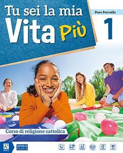Tu sei la mia vita più. Per la Scuola media. Con DVD-ROM M.I.O. book. Con ebook. Con espansione online. Vol. 1