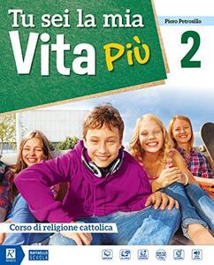 Tu sei la mia vita più. Per la Scuola media. Con DVD-ROM M.I.O. book. Con ebook. Con espansione online. Vol. 2