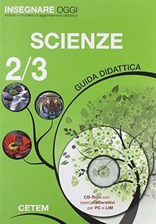 Chievoveronavalpo.it Insegnare oggi. Scienze. Guida didattica. Per la 2ª e 3ª classe elementare. Con CD-ROM Image