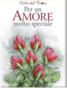 Per un amore molto speciale