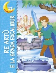 Re Artù e la spada Excalibur
