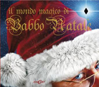 Il mondo magico di Babbo Natale