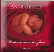Delicato come un fiore - Anne Geddes - copertina