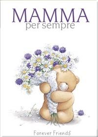 Mamma per sempre. Forever friends. Ediz. illustrata - Brown Pam Exley Helen - wuz.it