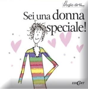 Sei una donna speciale!