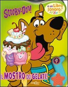 Il mostro dei gelati. Scooby-Doo! Libro sonoro.pdf