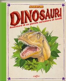 Grandtoureventi.it Dinosauri. Avventure di un piccolo cercatore di fossili. Libro pop-up Image