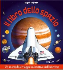 Voluntariadobaleares2014.es Il libro dello spazio. Libro pop-up Image