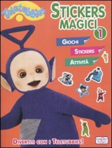 Stickers magici. Teletubbies. Con adesivi. Vol. 1.pdf