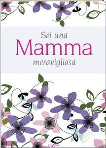 Foto Cover di Sei una mamma meravigliosa, Libro di Pam Brown, edito da Edicart
